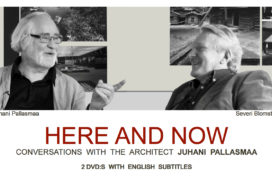 Here and Now, conversations with the architect Juhani Pallamaa