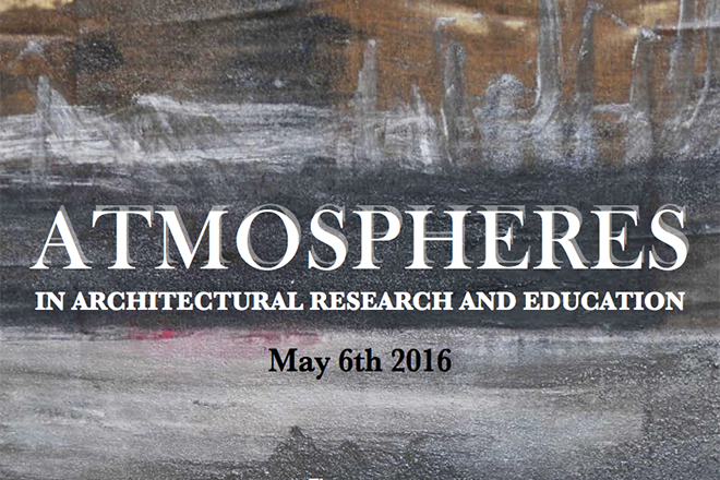 Atmospheres in Architectural Research and Education Conference
