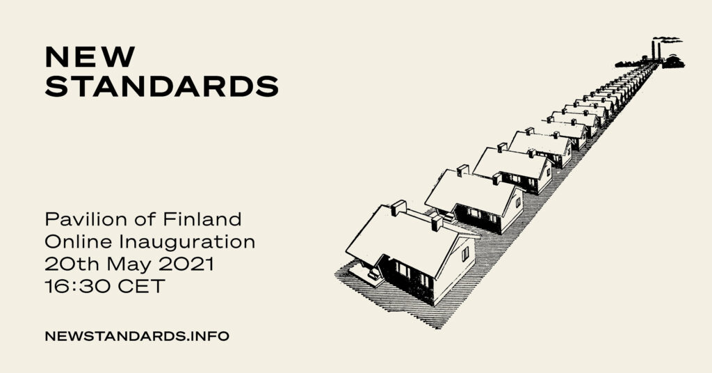 Graphic image with text: New Standards, Pavilion of Finland Online Inauguration, 20th May 2021 16:30 CET, newstandards.info. On right a drawing of a factory producing houses on a conveyer belt.