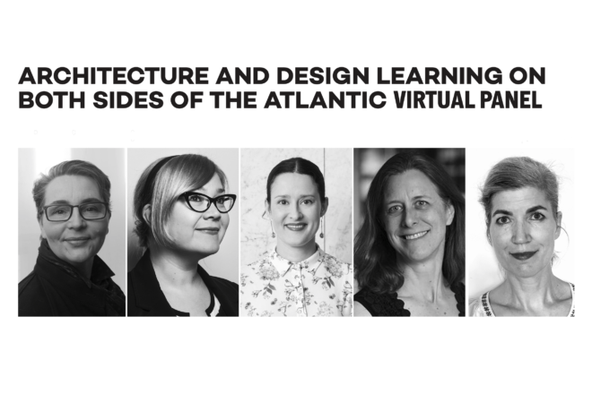 """5 black-and-white head shots of the panellists with the thext ARCHITECTURE AND DESIGN LEARNING ON BOTH SIDES OF THE ATLANTIC VIRTUAL PANEL"""" on top"""